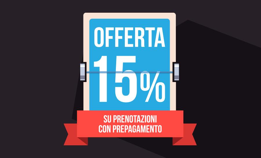 SCONTO DEL 15% SU PRENOTAZIONI CON PREPAGAMENTO