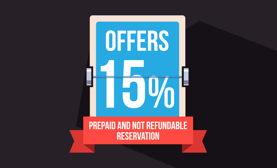 GET A 15% DISCOUNT: PREPAID AND NOT REFUNDABLE RESERVATION